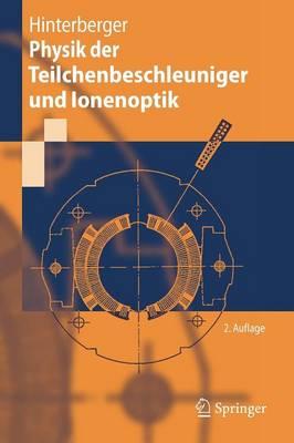 Physik der Teilchenbeschleuniger Und Ionenoptik (Paperback)