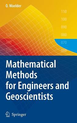 Mathematical Methods for Engineers and Geoscientists (Hardback)