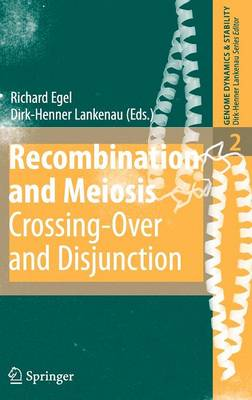 Recombination and Meiosis: Crossing-Over and Disjunction - Genome Dynamics and Stability 2 (Hardback)