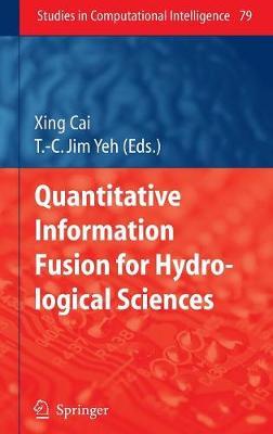 Quantitative Information Fusion for Hydrological Sciences - Studies in Computational Intelligence 79 (Hardback)