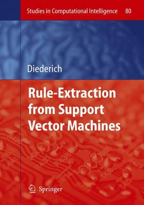Rule Extraction from Support Vector Machines - Studies in Computational Intelligence 80 (Hardback)