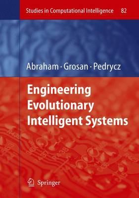 Engineering Evolutionary Intelligent Systems - Studies in Computational Intelligence 82 (Hardback)