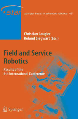 Field and Service Robotics: Results of the 6th International Conference - Springer Tracts in Advanced Robotics 42 (Hardback)