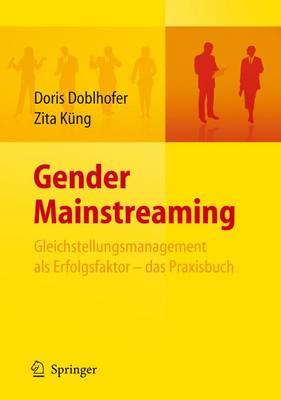 Gender Mainstreaming - Gleichstellungsmanagement ALS Erfolgsfaktor - Das Praxisbuch (Hardback)