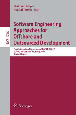 Software Engineering Approaches for Offshore and Outsourced Development: First International Conference, SEAFOOD 2007, Zurich, Switzerland, February 5-6, 2007, Revised Papers - Lecture Notes in Computer Science 4716 (Paperback)