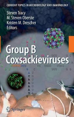 Group B Coxsackieviruses - Current Topics in Microbiology and Immunology 323 (Hardback)