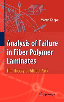 Analysis of Failure in Fiber Polymer Laminates: The Theory of Alfred Puck (Hardback)