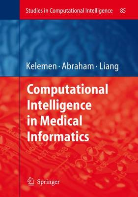 Computational Intelligence in Medical Informatics - Studies in Computational Intelligence 85 (Hardback)