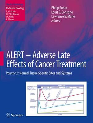 ALERT * Adverse Late Effects of Cancer Treatment: Volume 2: Normal Tissue Specific Sites and Systems - Radiation Oncology (Hardback)