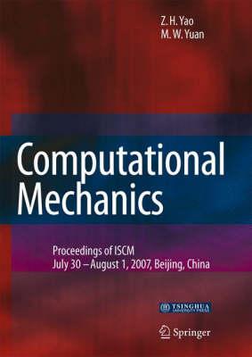 Computational Mechanics: Proceedings of the 2007 International Symposium on Computational Mechanics in Beijing