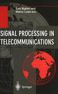 Signal Processing in Telecommunications: Proceedings of the 7th International Thyrrhenian Workshop on Digital Communications Viareggio, Italy, September 10 - 14, 1995 - Information Technology: Transmission, Processing and Storage (Paperback)