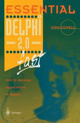 Essential Delphi 2.0 Fast: How to Develop Applications in Delphi 2.0 - Essential Series (Paperback)