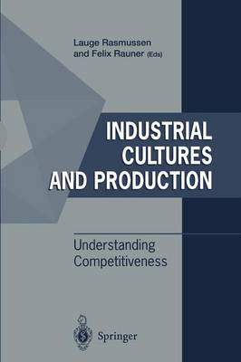 Industrial Cultures and Production: Understanding Competitiveness (Paperback)