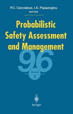 Probabilistic Safety Assessment and Management '96 1996: Volume 1: ESREL '96 - PSAM-III : June 24-28, Crete, Greece (Hardback)