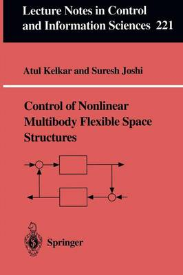 Control of Nonlinear Multibody Flexible Space Structures - Lecture Notes in Control and Information Sciences 221 (Paperback)