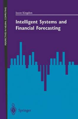 Intelligent Systems and Financial Forecasting - Perspectives in Neural Computing (Paperback)