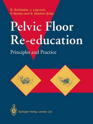 Pelvic Floor Re-education: Principles and Practice (Paperback)