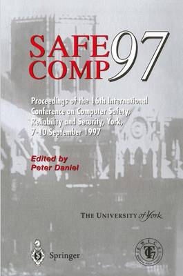 Safe Comp 97: The 16th International Conference on Computer Safety, Reliability and Security (Paperback)