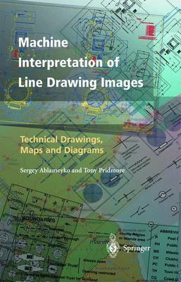 Machine Interpretation of Line Drawing Images: Technical Drawings, Maps and Diagrams (Hardback)