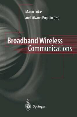 Broadband Wireless Communications: Transmission, Access and Services (Paperback)