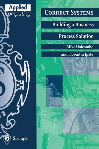 Correct Systems: Building a Business Process Solution - Applied Computing (Paperback)