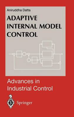 Adaptive Internal Model Control - Advances in Industrial Control (Hardback)