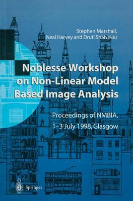 Noblesse Workshop on Non-Linear Model Based Image Analysis: Proceedings of NMBIA, 1-3 July 1998, Glasgow (Paperback)