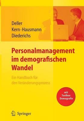 Personalmanagement Im Demografischen Wandel. Ein Handbuch Fur Den Veranderungsprozess Mit Toolbox Demografiemanagement Und Altersstrukturanalyse (Hardback)