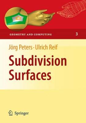 Subdivision Surfaces - Geometry and Computing 3 (Hardback)