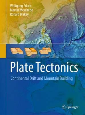 Plate Tectonics: Continental Drift and Mountain Building (Hardback)