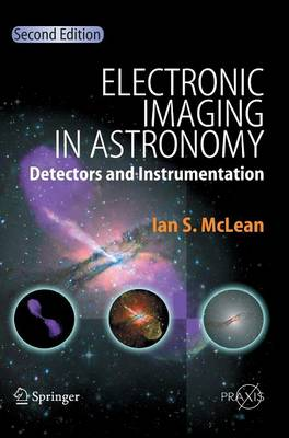 Electronic Imaging in Astronomy: Detectors and Instrumentation - Springer Praxis Books (Hardback)