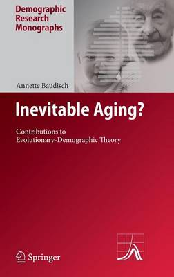 Inevitable Aging?: Contributions to Evolutionary-Demographic Theory - Demographic Research Monographs (Hardback)