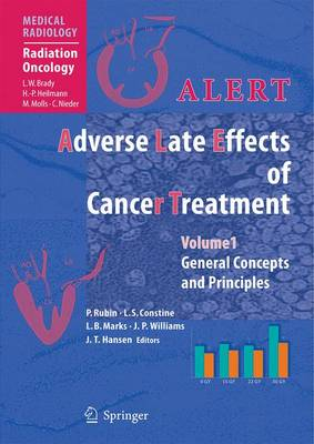Alert - Adverse Late Effects of Cancer Treatment: ALERT * Adverse Late Effects of Cancer Treatment General Concepts and Specific Precepts Volume 1 - Medical Radiology (Book)