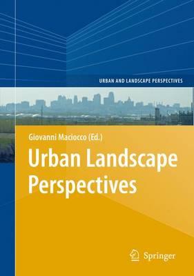 Urban Landscape Perspectives - Urban and Landscape Perspectives 2 (Hardback)