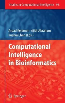 Computational Intelligence in Bioinformatics - Studies in Computational Intelligence 94 (Hardback)