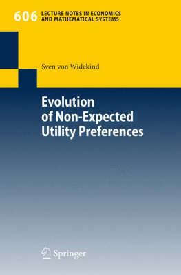 Evolution of Non-Expected Utility Preferences - Lecture Notes in Economics and Mathematical Systems 606 (Paperback)