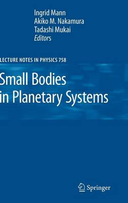 Small Bodies in Planetary Systems - Lecture Notes in Physics 758 (Hardback)