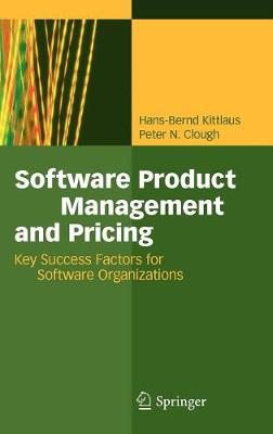 Software Product Management and Pricing: Key Success Factors for Software Organizations (Hardback)