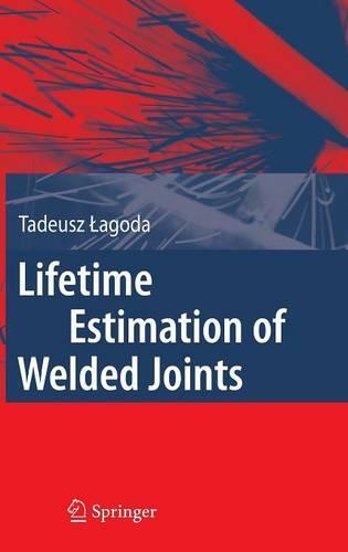 Lifetime Estimation of Welded Joints (Hardback)
