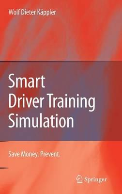 Smart Driver Training Simulation: Save Money. Prevent. (Hardback)