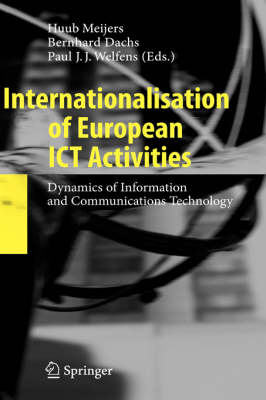 Internationalisation of European ICT Activities: Dynamics of Information and Communications Technology (Paperback)