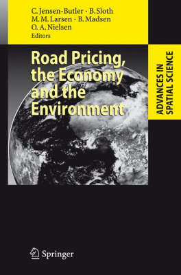 Road Pricing, the Economy and the Environment - Advances in Spatial Science (Hardback)