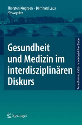 Gesundheit Und Medizin Im Interdisziplin ren Diskurs - Gesundheit Und Medizin Im Interdisziplin?ren Diskurs (Paperback)