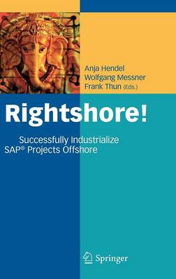 Rightshore!: Successfully Industrialize SAP (R) Projects Offshore (Hardback)