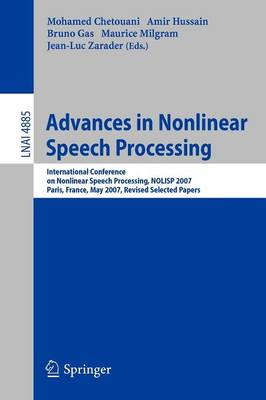 Advances in Nonlinear Speech Processing: International Conference on Non-Linear Speech Processing, NOLISP 2007 Paris, France, May 22-25, 2007 Revised Selected Papers - Lecture Notes in Artificial Intelligence 4885 (Paperback)