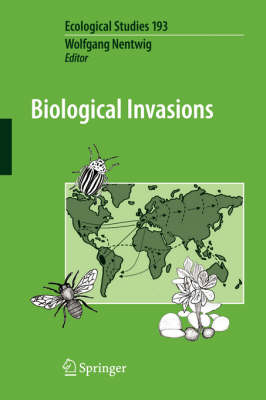 Biological Invasions - Ecological Studies 193 (Paperback)