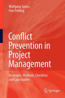 Conflict Prevention in Project Management: Strategies, Methods, Checklists and Case Studies (Paperback)