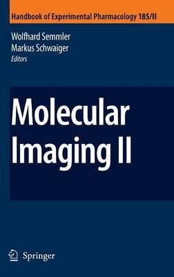 Molecular Imaging II - Handbook of Experimental Pharmacology 185/2 (Hardback)