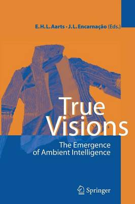 True Visions: The Emergence of Ambient Intelligence (Paperback)