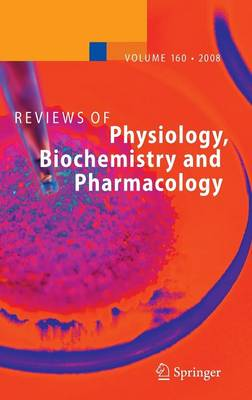 Reviews of Physiology, Biochemistry and Pharmacology 160 - Reviews of Physiology, Biochemistry and Pharmacology 160 (Hardback)